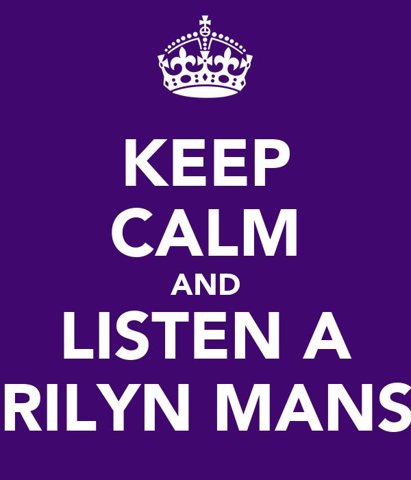 KEEP CALM AND LISTEN A MARILYN MANSON