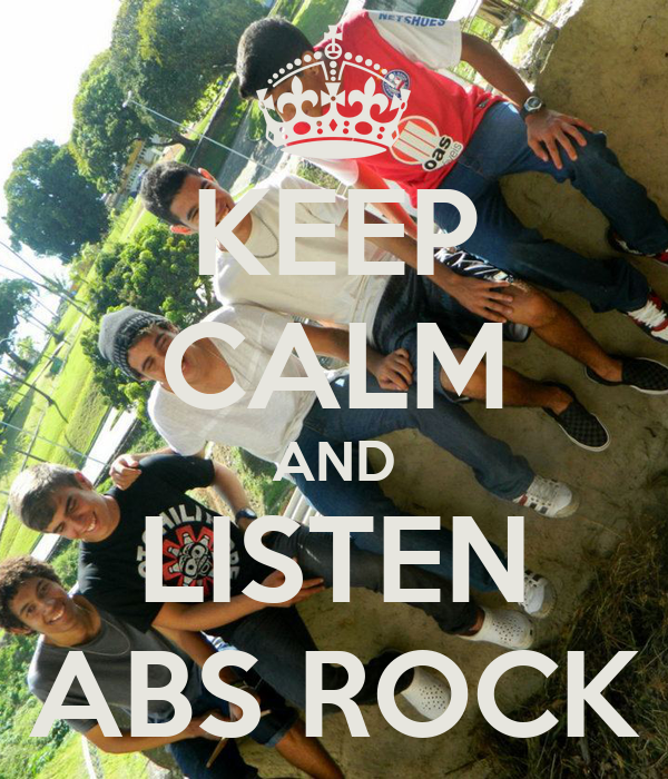 KEEP CALM AND LISTEN ABS ROCK