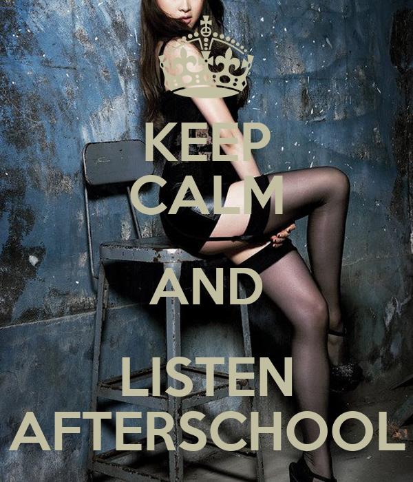 KEEP CALM AND LISTEN AFTERSCHOOL