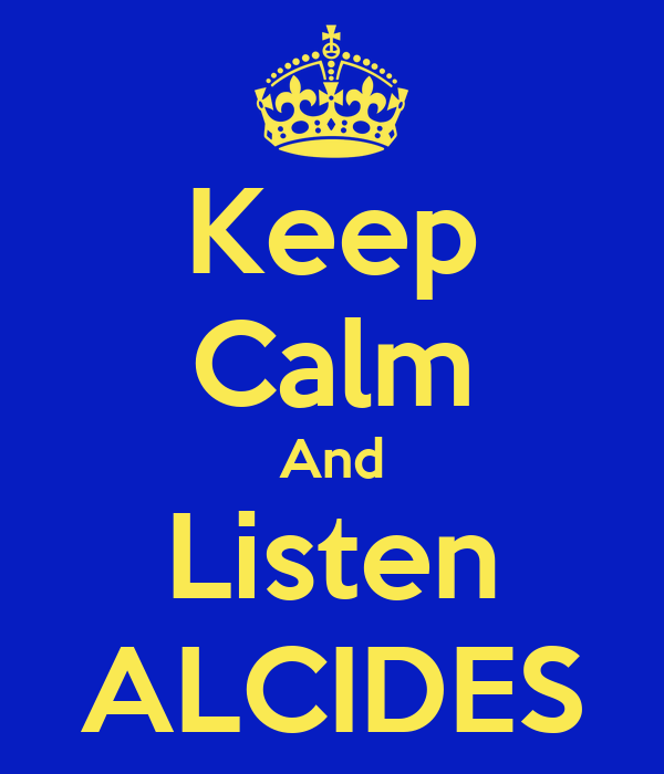 Keep Calm And Listen ALCIDES