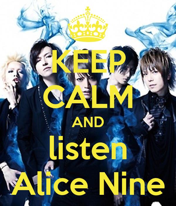 KEEP CALM AND listen Alice Nine