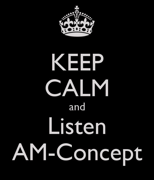 KEEP CALM and Listen AM-Concept