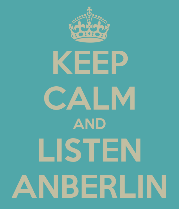 KEEP CALM AND LISTEN ANBERLIN