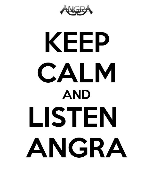 KEEP CALM AND LISTEN  ANGRA