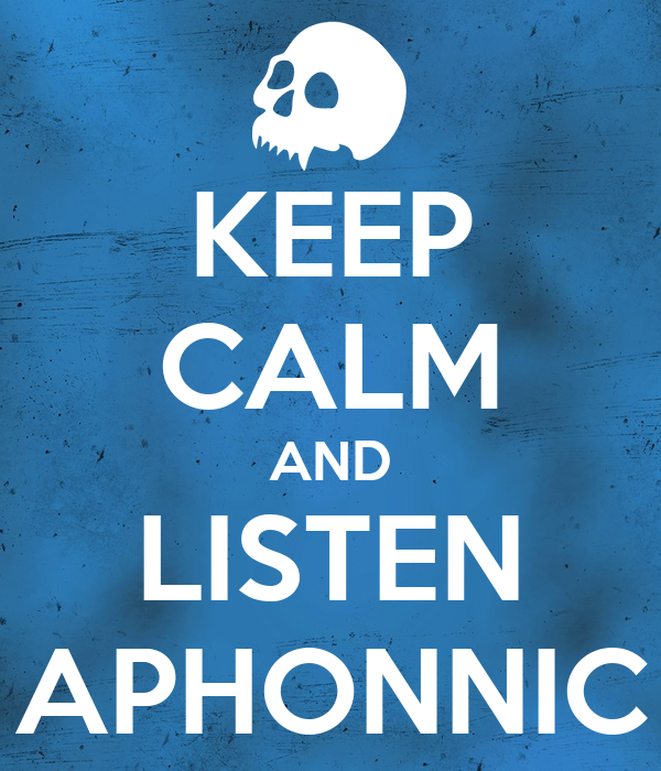 KEEP CALM AND LISTEN APHONNIC