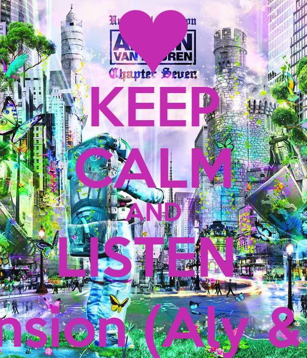 KEEP CALM AND LISTEN  Apprehension (Aly & Fila Mix)