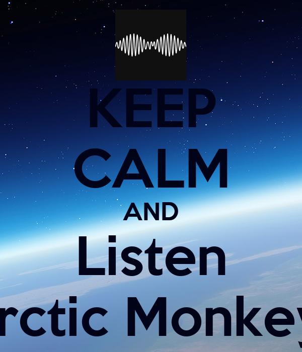 KEEP CALM AND Listen Arctic Monkeys