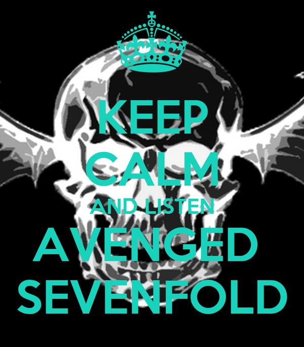 KEEP CALM AND LISTEN AVENGED  SEVENFOLD