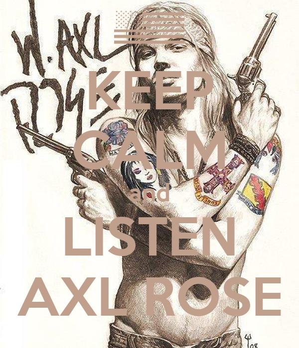 KEEP CALM and LISTEN AXL ROSE