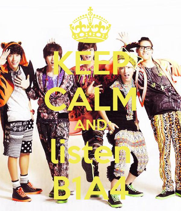 KEEP CALM AND listen B1A4