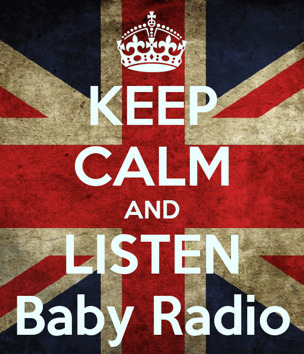KEEP CALM AND LISTEN Baby Radio
