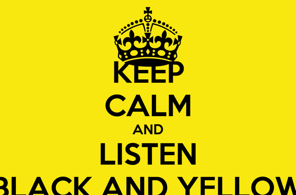 KEEP CALM AND LISTEN BLACK AND YELLOW