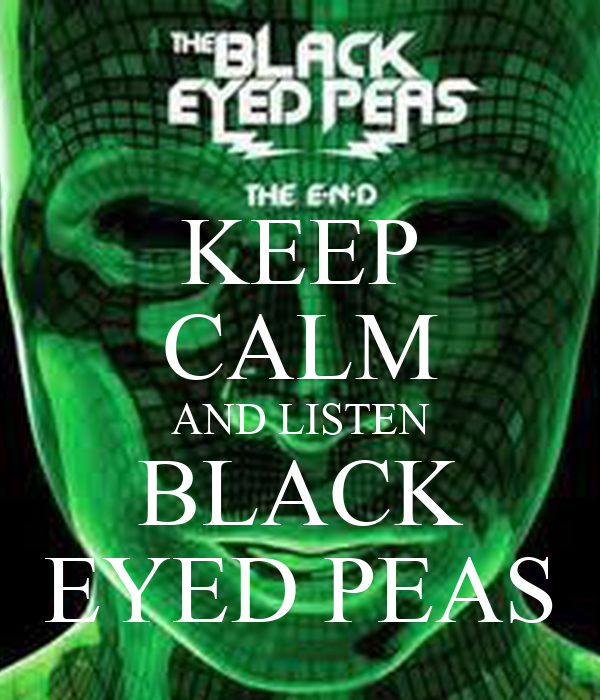 KEEP CALM AND LISTEN BLACK EYED PEAS