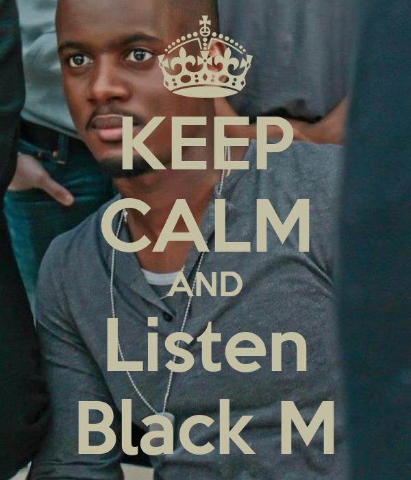 KEEP CALM AND Listen Black M