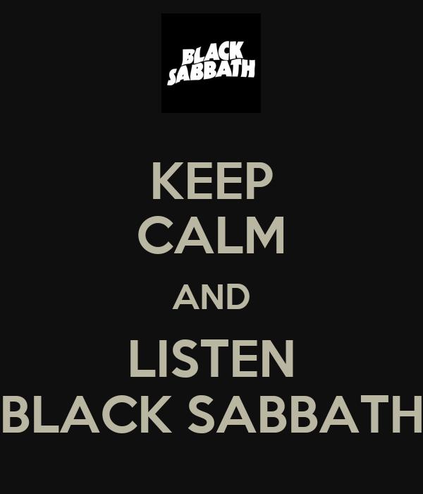 KEEP CALM AND LISTEN BLACK SABBATH