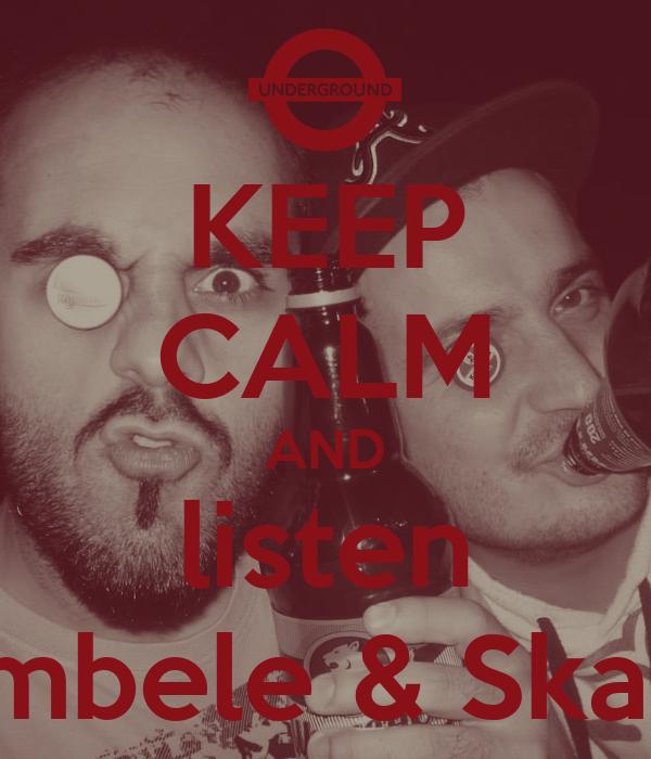 KEEP CALM AND listen Bombele & Skaiski