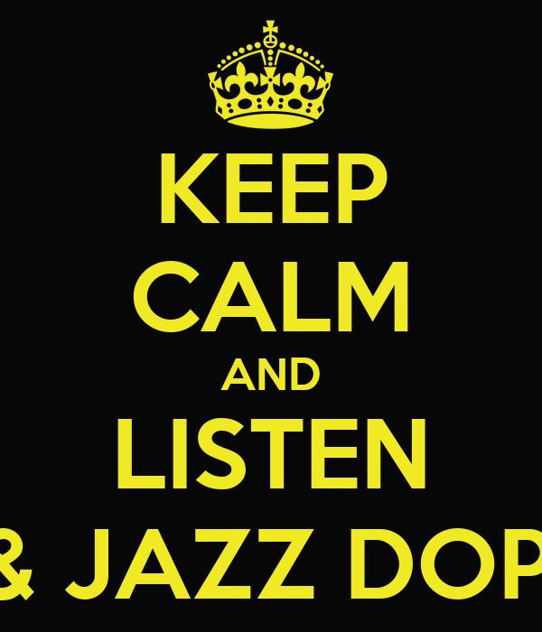 KEEP CALM AND LISTEN BRU & JAZZ DOPE MC