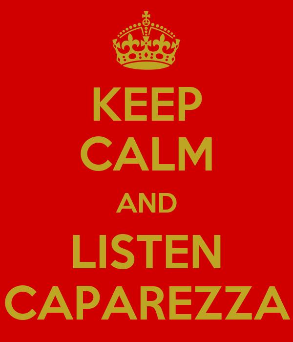 KEEP CALM AND LISTEN CAPAREZZA