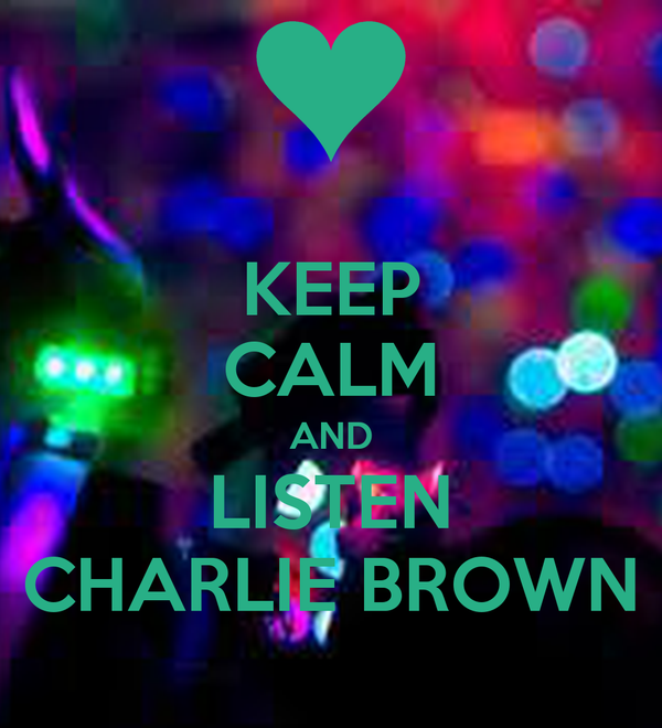 KEEP CALM AND LISTEN CHARLIE BROWN