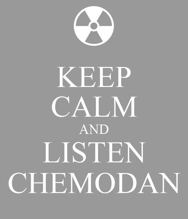 KEEP CALM AND LISTEN CHEMODAN