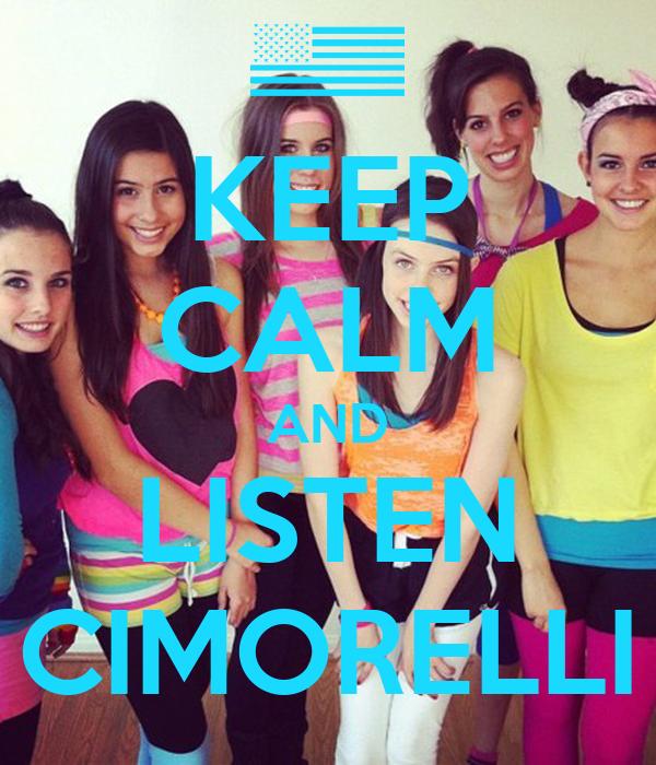 KEEP CALM AND LISTEN CIMORELLI