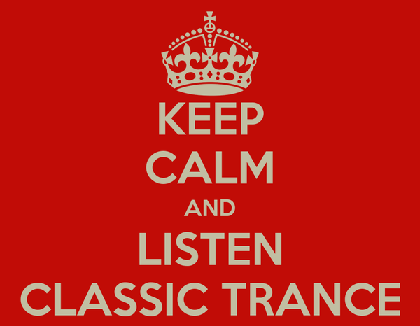 KEEP CALM AND LISTEN CLASSIC TRANCE Poster | mike | Keep