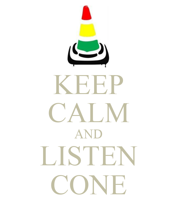 KEEP CALM AND LISTEN CONE