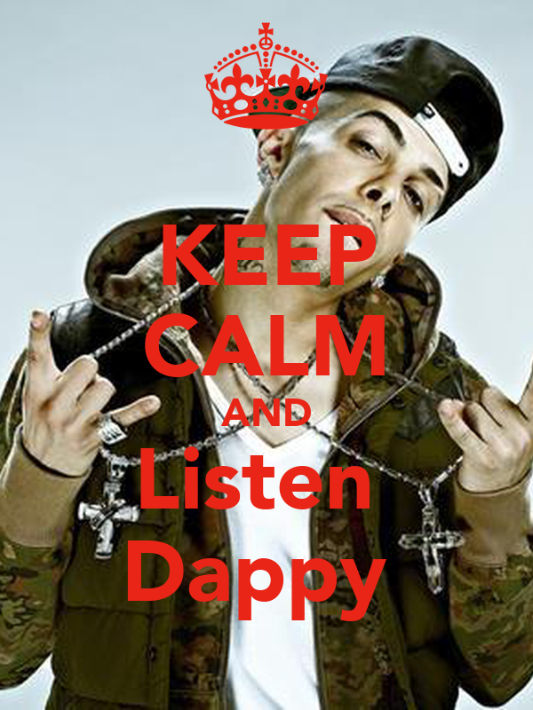 KEEP CALM AND Listen  Dappy
