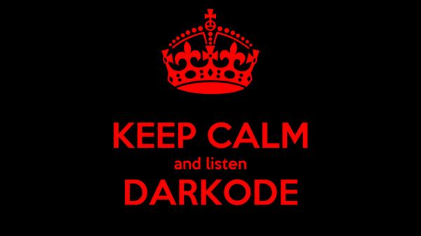 KEEP CALM and listen DARKODE