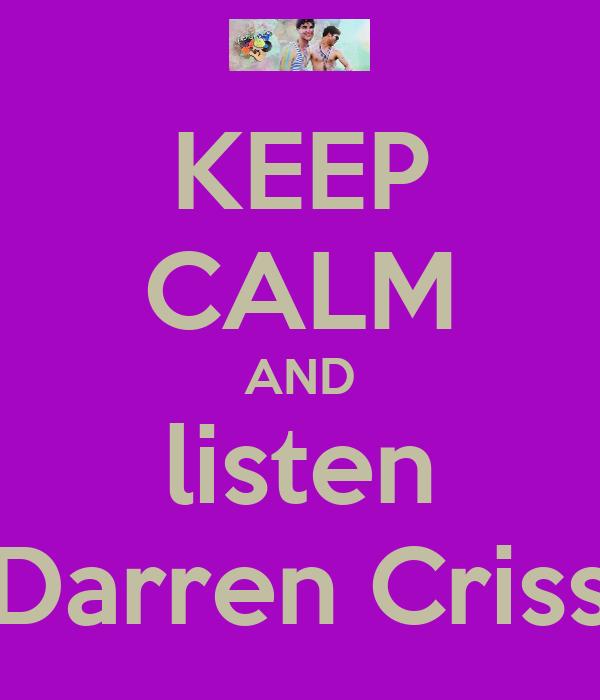 KEEP CALM AND listen Darren Criss