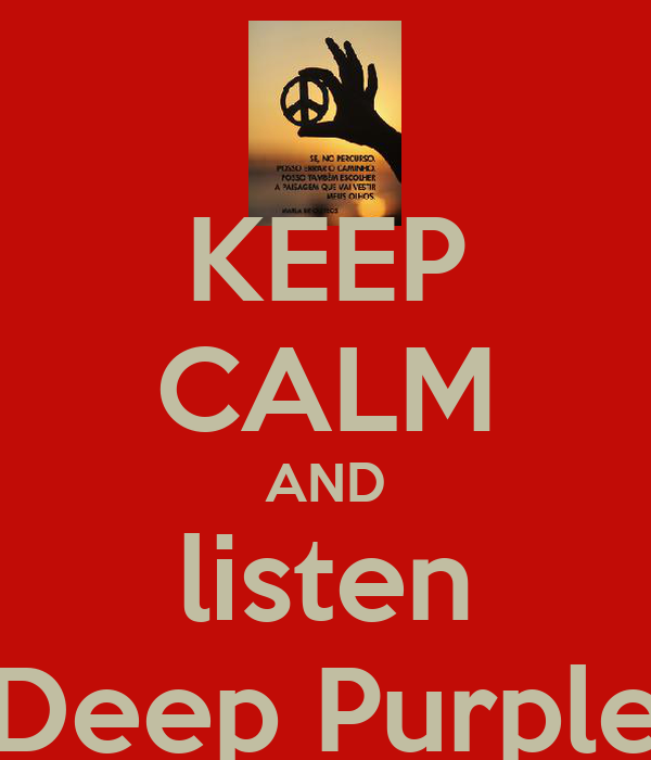 KEEP CALM AND listen Deep Purple