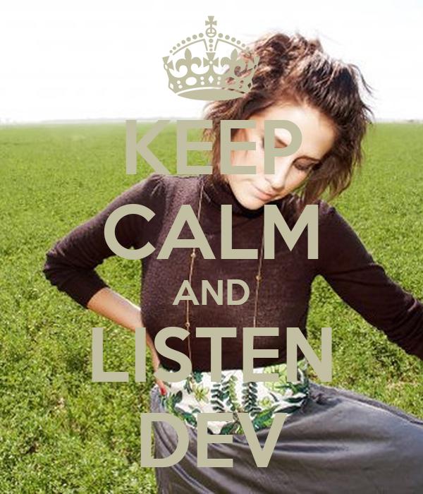 KEEP CALM AND LISTEN DEV
