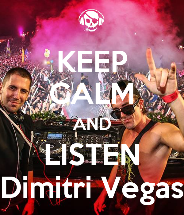 KEEP CALM AND LISTEN Dimitri Vegas