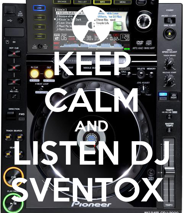 KEEP CALM AND LISTEN DJ SVENTOX