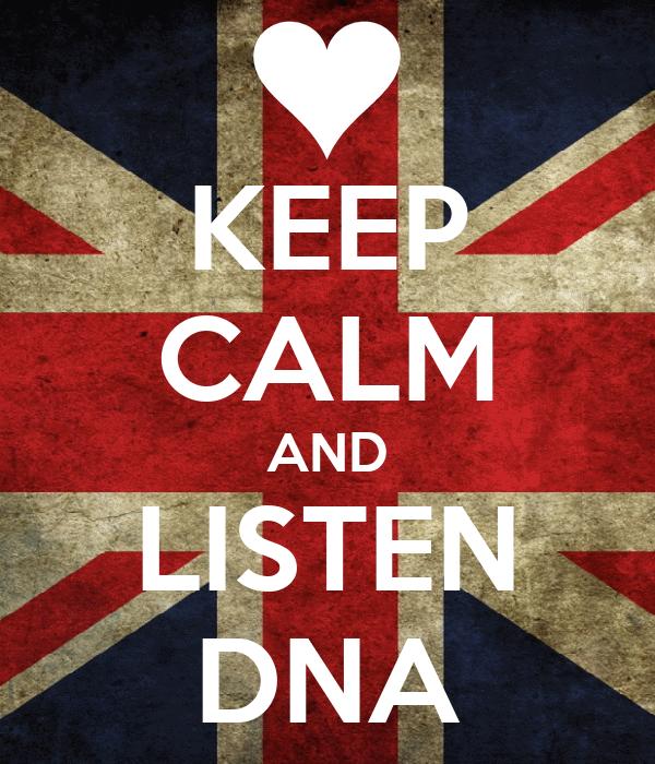 KEEP CALM AND LISTEN DNA