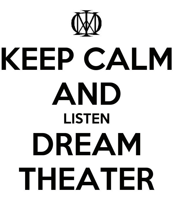 KEEP CALM AND LISTEN DREAM THEATER