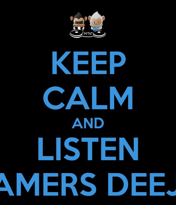 KEEP CALM AND LISTEN DREAMERS DEEJAYS