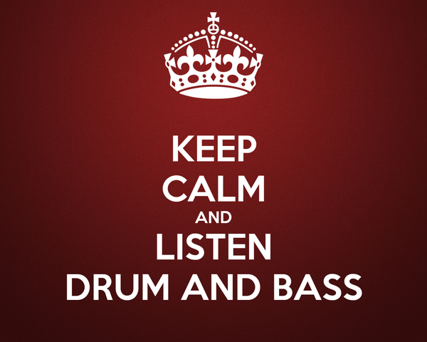 KEEP CALM AND LISTEN DRUM AND BASS
