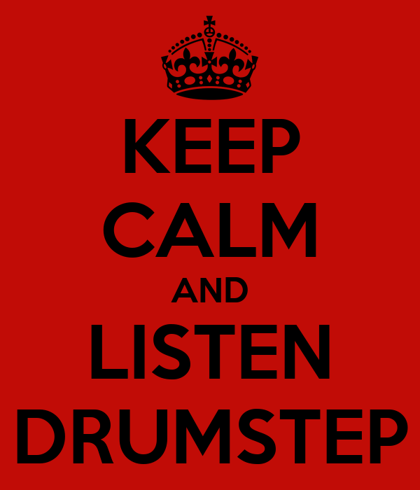 KEEP CALM AND LISTEN DRUMSTEP