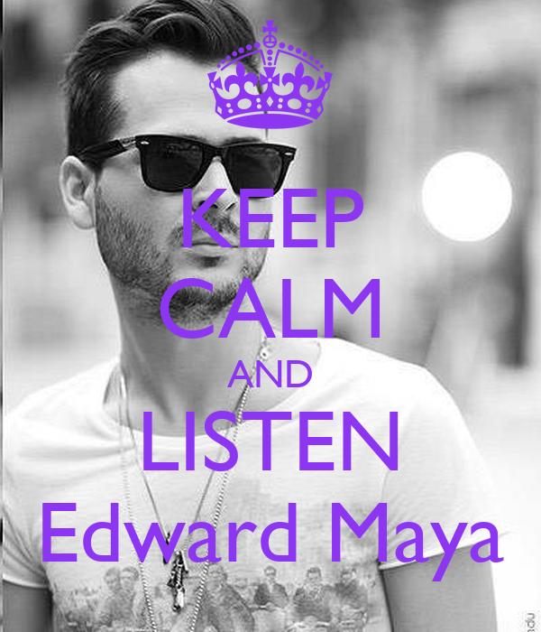KEEP CALM AND LISTEN Edward Maya