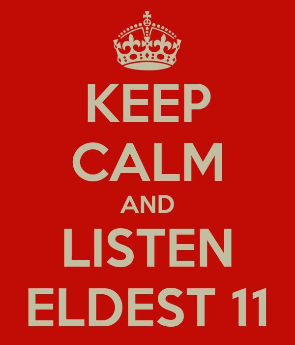 KEEP CALM AND LISTEN ELDEST 11