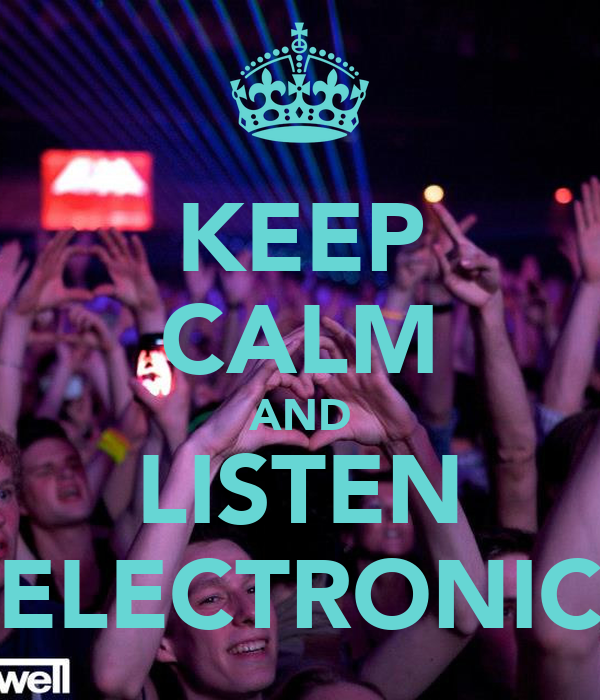 KEEP CALM AND LISTEN ELECTRONIC
