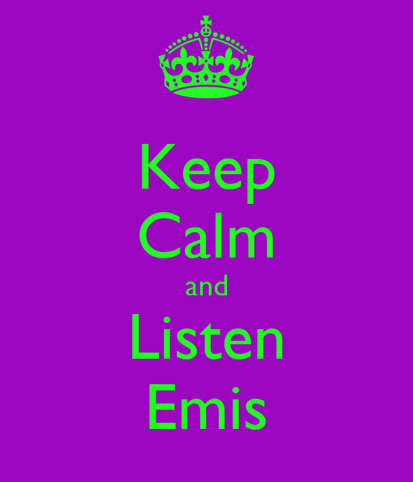 Keep Calm and Listen Emis