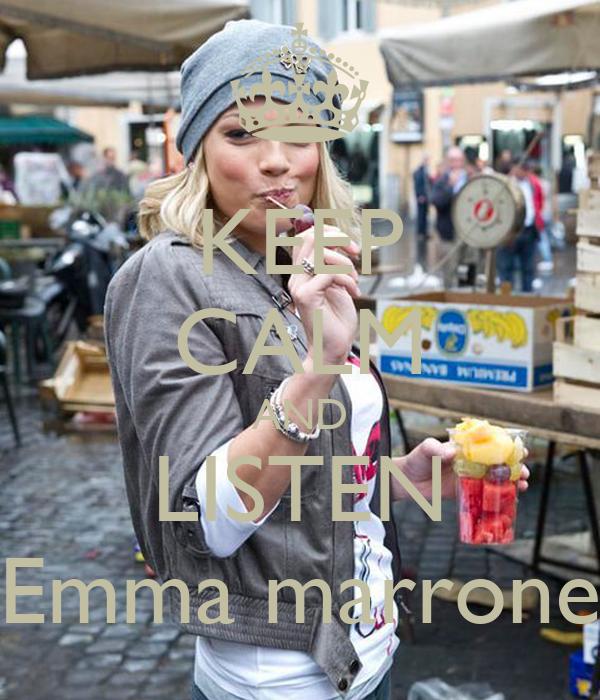 KEEP CALM AND LISTEN Emma marrone