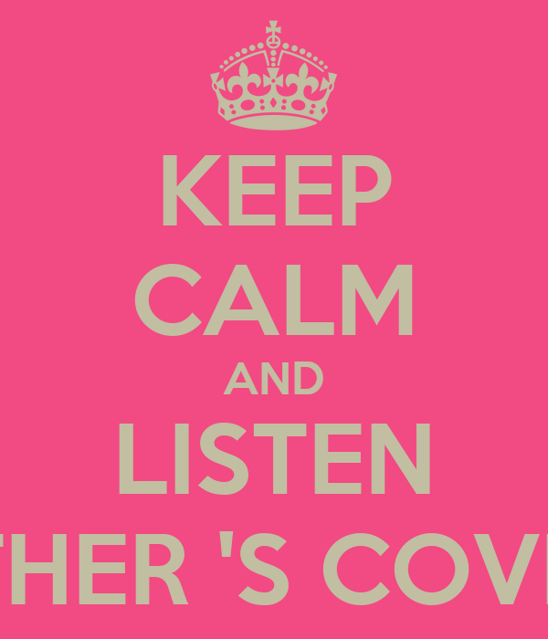 KEEP CALM AND LISTEN ESTHER 'S COVERS