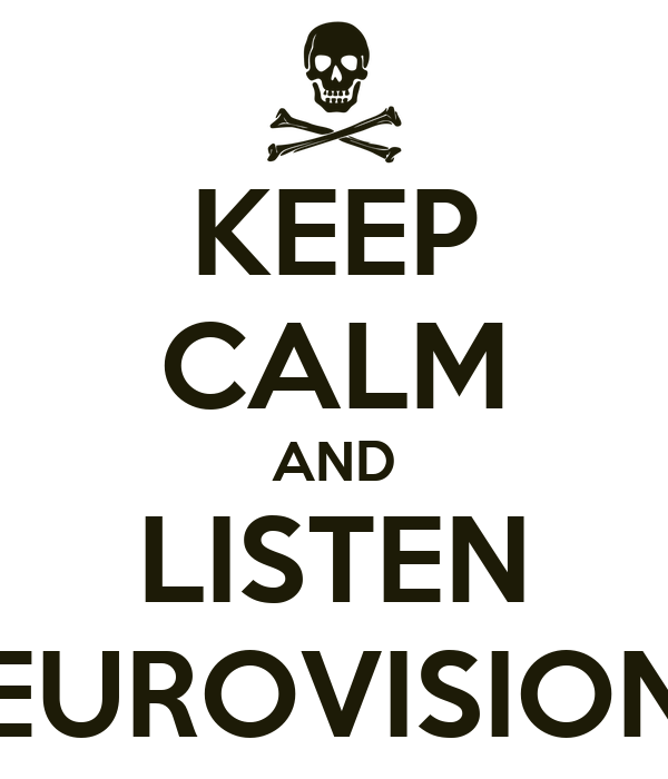 KEEP CALM AND LISTEN EUROVISION