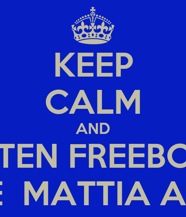 KEEP CALM AND LISTEN FREEBOYS AND LOVE  MATTIA AND WALID