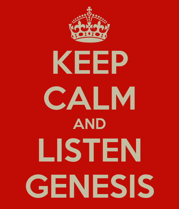 KEEP CALM AND LISTEN GENESIS