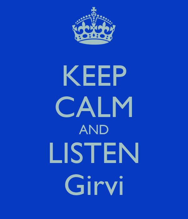 KEEP CALM AND LISTEN Girvi