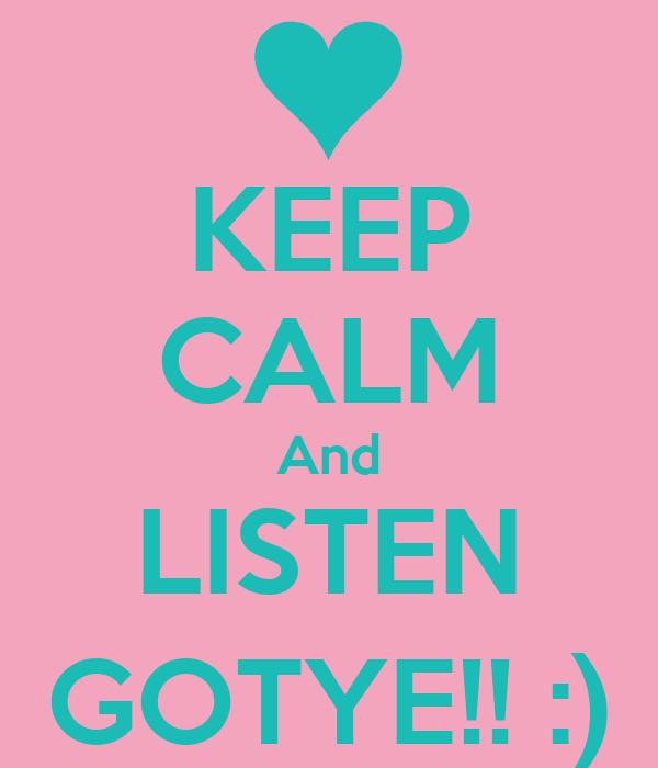 KEEP CALM And LISTEN GOTYE!! :)
